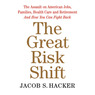 The Great Risk Shift: The Assault on American Jobs, Families, Health Care, and Retirement - and How You Can Fight Back (Unabridged)