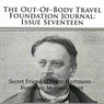 The Out-Of-Body Travel Foundation Journal: Issue Seventeen: Secret Friend of Franz Hartman - Forgotten Mystical Adept (Unabridged)