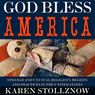 God Bless America: Strange and Unusual Religious Beliefs and Practices in the United States (Unabridged)