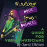 Making Music Your Business: A Guide for Young Musicians (Unabridged)