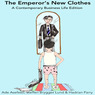 The Emperor's New Clothes: A Contemporary Business Life Edition (Unabridged)
