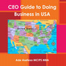 CEO's Guide to Doing Business in USA (Unabridged)
