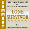 Summary, Review & Analysis: Lone Survivor: The Eyewitness Account of Operation Redwing and the Lost Heroes of SEAL Team 10 by Marcus Luttrell (Unabridged)