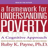 A Framework for Understanding Poverty 5th Edition (Unabridged)