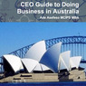 CEO Guide To Doing Business In Australia (Unabridged)