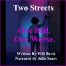 Two Streets: One Bad. One Worse. (Unabridged)