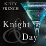 Knight and Day: The Knight Trilogy, Book 3 (Unabridged)