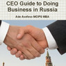 CEO Guide to Doing Business in Russia (Unabridged)