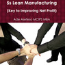 5S Lean Manufacturing: Key to Improving Net Profit (Unabridged)