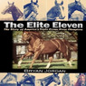 The Elite Eleven: The Story of America's Triple Crown Horse Champions (Unabridged)