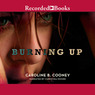 Burning Up (Unabridged)