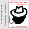 When the Devil Don't Want Your Business: Song Lyrics (Unabridged)