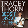 Bedsit Disco Queen: How I Grew Up and Tried to Be a Pop Star (Unabridged)