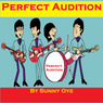 Perfect Audition and Excellent Musical Performance