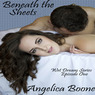 Beneath the Sheets: Wet Dream Series (Unabridged)