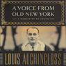 A Voice From Old New York: A Memoir of My Youth (Unabridged)