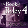 A Zombie Tale (Part 4): Book of Riley (Unabridged)