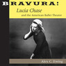 Bravura!: Lucia Chase and the American Ballet Theatre (Unabridged)