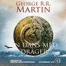 En dans med drager [A Dance with Dragons] (Unabridged)