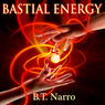 Bastial Energy: The Rhythm of Rivalry: Book 1 (Unabridged)