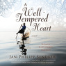 A Well-Tempered Heart: A Novel (Unabridged)