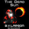 The Dead Sun: Star Force, Book 9 (Unabridged)