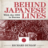 Behind Japanese Lines: With the OSS in Burma (Unabridged)
