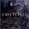 Unfettered: Tales By Masters of Fantasy (Unabridged)