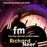 FM: The Rise and Fall of Rock Radio (Unabridged)
