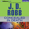 Concealed in Death: In Death Series, Book 38 (Unabridged)