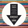 Democracy of Sound: Music Piracy and the Remaking of American Copyright in the Twentieth Century (Unabridged)